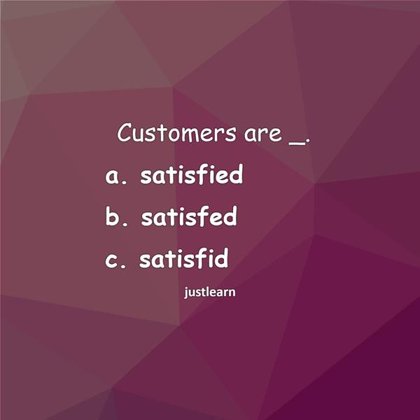 Customers are _.