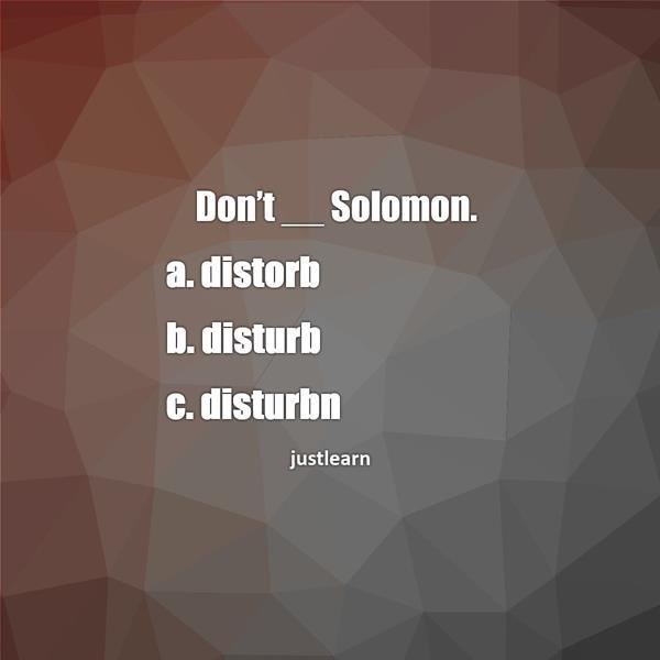 Don't __ Solomon.
