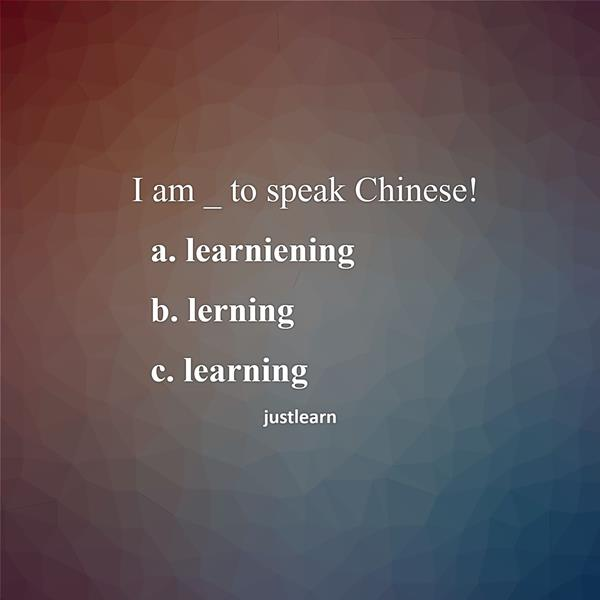 I am _ to speak Chinese!