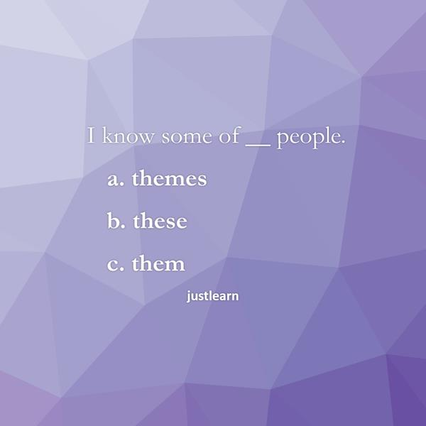 I know some of __ people.