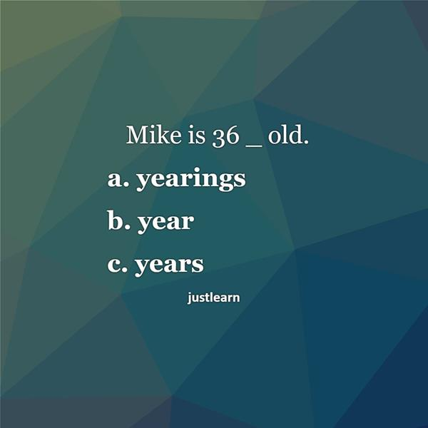 Mike is 36 _ old.