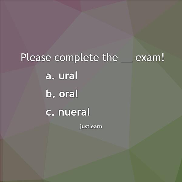Please complete the __ exam!