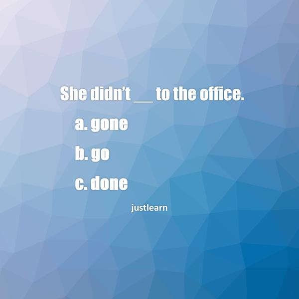 She didn't __ to the office.
