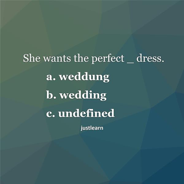 She wants the perfect _ dress.