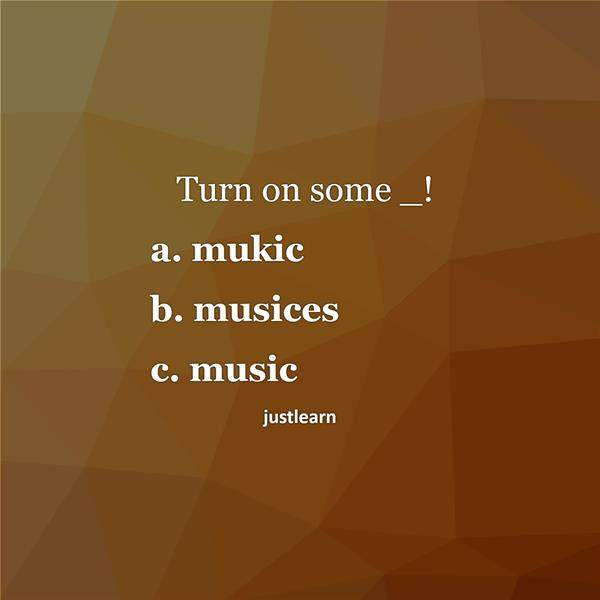 Turn on some _!