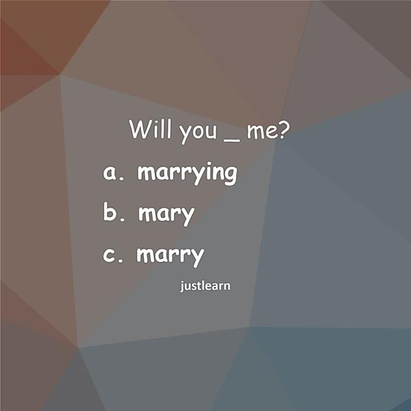 Will you _ me?