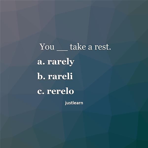 You __ take a rest.